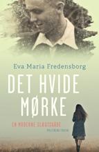 Det hvide mørke af Eva Maria Fredensborg